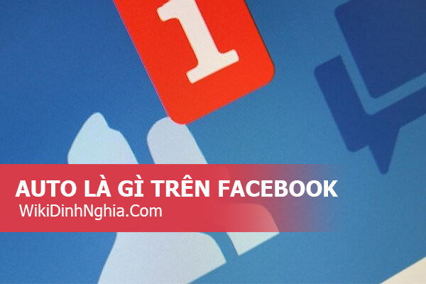 Auto nghĩa là gì trên Facebook, ý nghĩa Auto trong giới trẻ được sử dụng hiểu như thế nào là đúng?