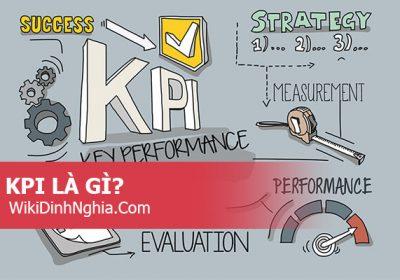 Chỉ số Kpi là gì trong Marketing, có mấy loại Kpi, cách đánh giá chỉ số Kpi như thế nào?