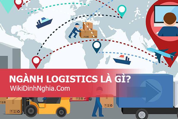 Ngành Logistics là gì, vai trò của quy trình, dịch vụ Logistics với ngành Business, Marketing ra sao?