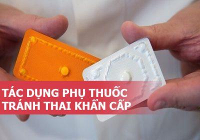 11 tác dụng phụ của thuốc tránh thai khẩn cấp và cách sử dụng thuốc đúng cách, hiệu quả, an toàn