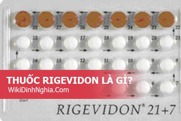 Thuốc tránh thai Rigevidon 21+7 bao nhiêu tiền, có tốt không, đang cho con bú uống Rigevidon được không?