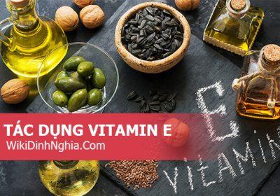 Vitamin E là gì, vitamin E có tác dụng gì với da mặt phụ nữ, các loại thuốc viên Vitamin E hiện có trên thị trường