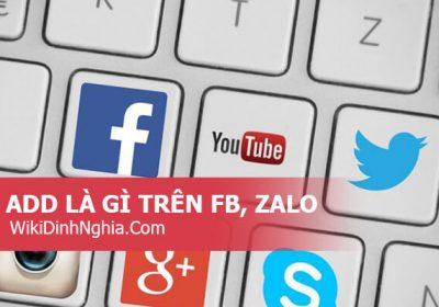 Add là gì trên Facebook, Zalo, trong game: 2 nghĩa tiếng Việt của từ Add