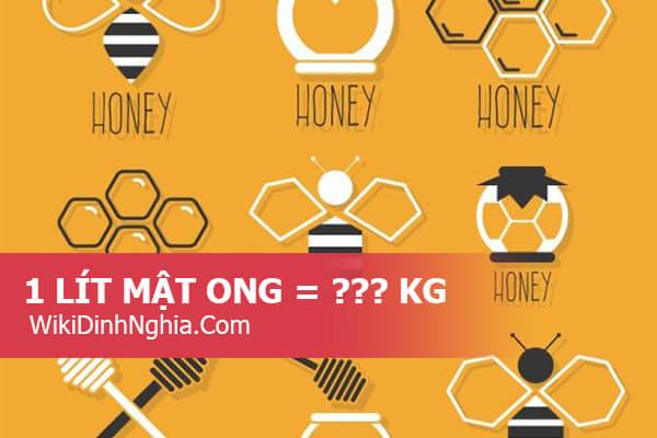 1 lít mật ong bằng bao nhiêu kg và kilôgam mật ong thì khoảng bao nhiêu lít?