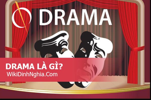 Drama là gì trong giới trẻ anime, Drama Queen, Drama King nghĩa là gì trên Facebook và trong game?