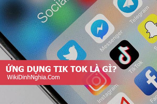 Giới thiệu phần mềm Tik Tok là gì, cách cài đặt và sử dụng ứng dụng Tik Tok Trung Quốc
